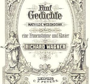 Fünf Gedichte von Mathilde Wesendonck, vertont von Richard Wagner